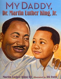 My Daddy, Dr. Martin Luther King, Jr