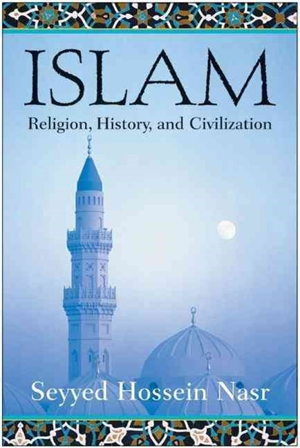 Islam: Religion, History and Civilization