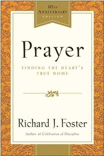 Prayer by Foster, Richard J., Richard J. Foster (9780060533793) - PaperBack - Religion & Spirituality Christianity