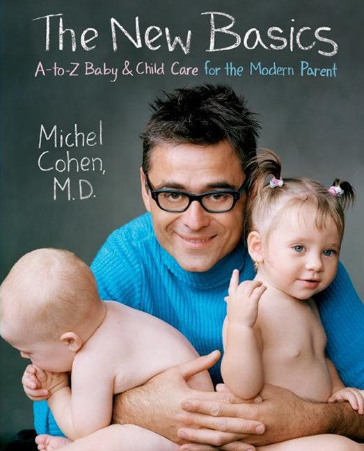 The New Basics: A-Z Baby And Child Care For The Modern Parent