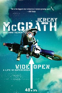 Wide Open: A Life In Supercross by Jeremy McGrath, Jeremy McGrath, Chris Palmer (9780060537289) - PaperBack - Biographies Sports