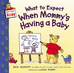 What to Expect When Mommy