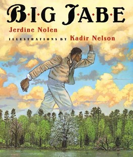 Big Jabe by Jerdine Nolen, Jerdine Nolen, Kadir Nelson (9780060540616) - PaperBack - Children's Fiction Intermediate (5-7)