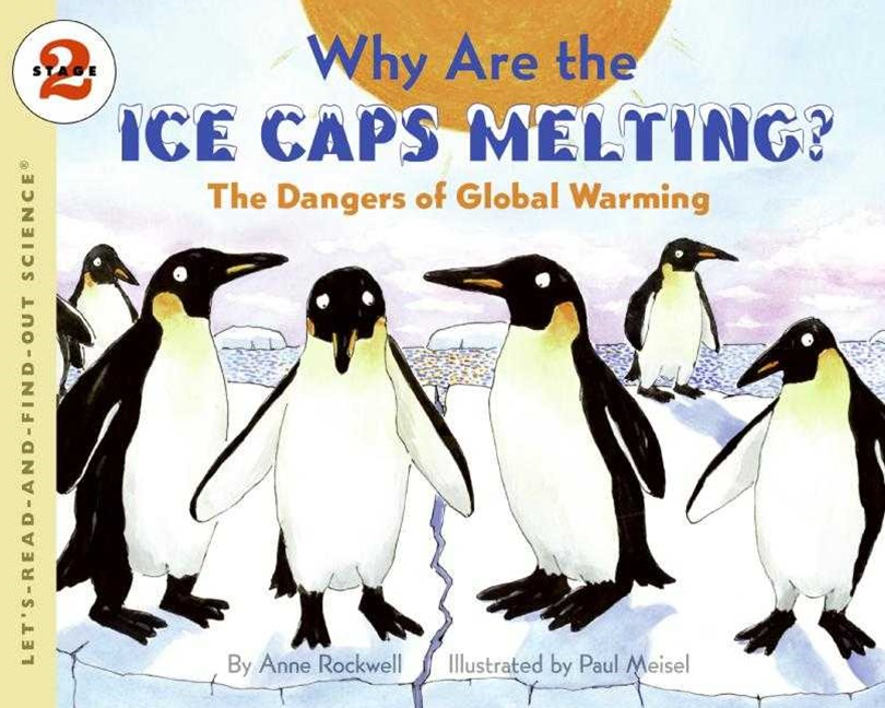 Lets Read and Find Out Science 2 Why Are the Ice Caps Melting