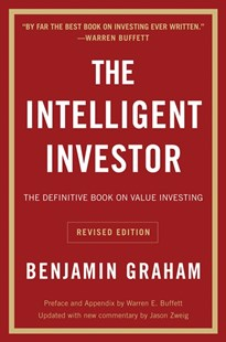 The Intelligent Investor by Benjamin Graham, Jason Zweig, Warren Buffett (9780060555665) - PaperBack - Business & Finance Finance & investing