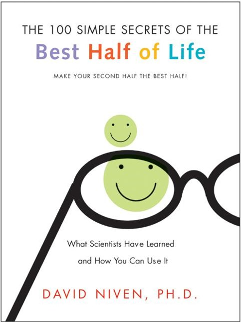 100 Simple Secrets Of The Best Half Of Life: What Scientists Have Learned And How You Can Use It