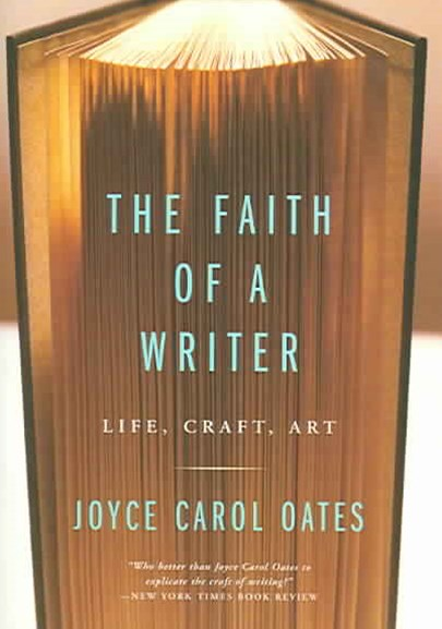 The Faith Of A Writer: Life, Craft, Art