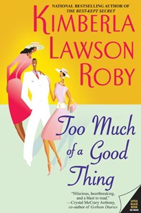 Too Much Of A Good Thing by Kimberla Lawson Roby (9780060568504) - PaperBack - Modern & Contemporary Fiction General Fiction