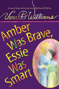 Amber Was Brave, Essie Was Smart by Vera B Williams, Vera B. Williams (9780060571825) - PaperBack - Non-Fiction Family Matters