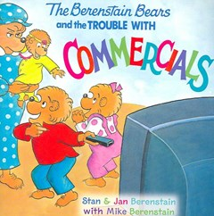 Berenstain Bears And The Trouble With Commercials