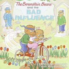 Berenstain Bears and the Bad Influence