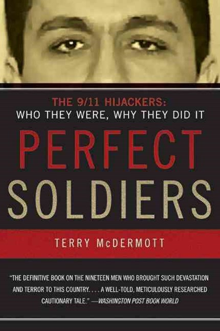 Perfect Soldiers: The Hijackers - Who They Were, Why They Did It