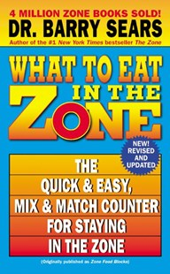 What To Eat in the Zone by Barry Sears (9780060587420) - PaperBack - Health & Wellbeing Diet & Nutrition