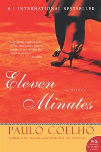 Eleven Minutes by Paulo Coelho, Paulo Coelho, Margaret Jull Costa (9780060589288) - PaperBack - Modern & Contemporary Fiction General Fiction