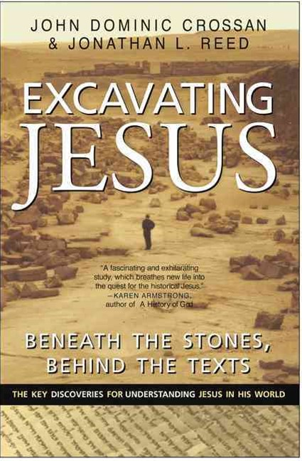 Excavating Jesus: Beneath the Stones, Behind the Texts