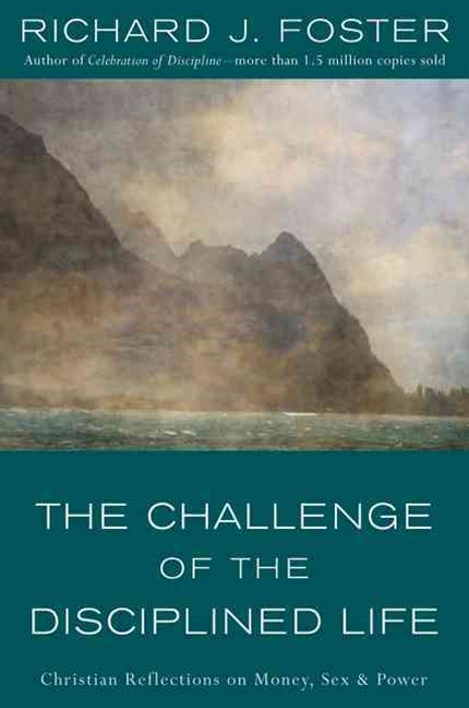 Challenge of the Disciplined Life