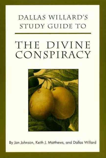 Dallas Willard's Guide to the Divine Conspiracy