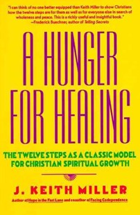 A Hunger for Healing by Keith Miller, Keith Miller (9780060657673) - PaperBack - Health & Wellbeing Mindfulness
