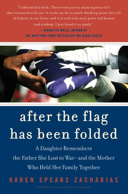 After The Flag Has Been Folded: A Daughter Remembers The Father She LostTo War, And The Mother Who Held Her Family Together