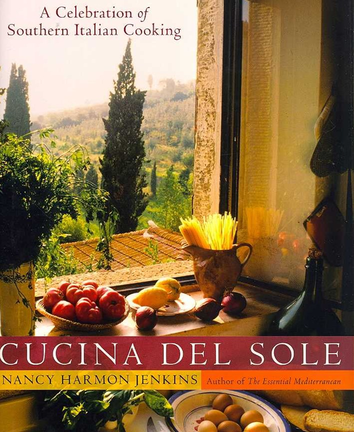 Cucina Del Sole: A Celebrations Of Southern Italian Cooking