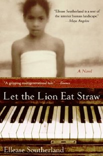 Let The Lion Eat Straw by Ellease Southerland (9780060724214) - PaperBack - Modern & Contemporary Fiction General Fiction