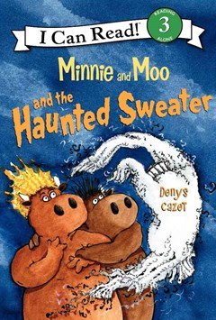 I Can Read 3:Minnie and Moo and the Haunted Sweater