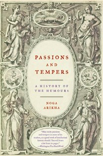 Passions and Tempers by Noga Arikha (9780060731175) - PaperBack - History