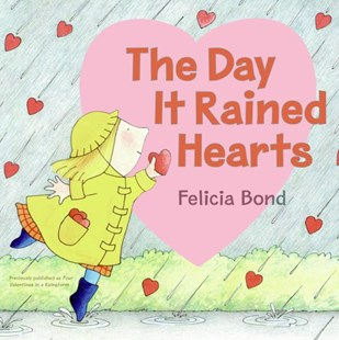 Day It Rained Hearts by Felicia Bond, Felicia Bond (9780060731236) - PaperBack - Non-Fiction Animals
