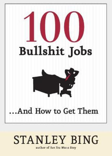 100 Bullshit Jobs ... And How to Get Them