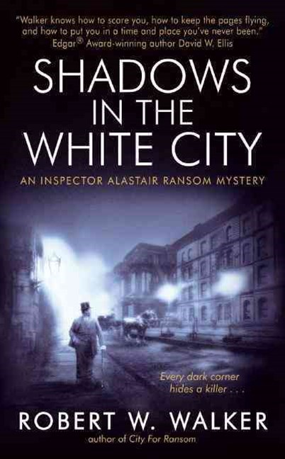 Shadows in the White City: An Inspector Alistair Ransom Novel