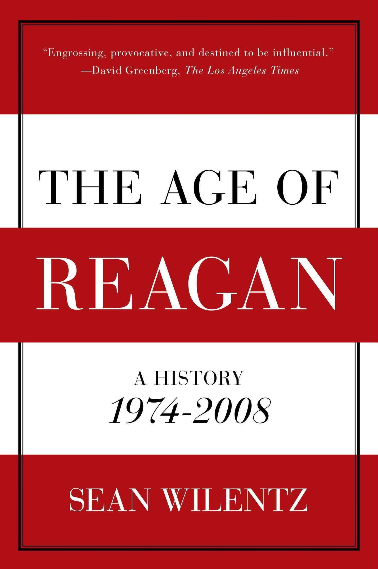 The Age of Reagan: A History, 1974 - 2008