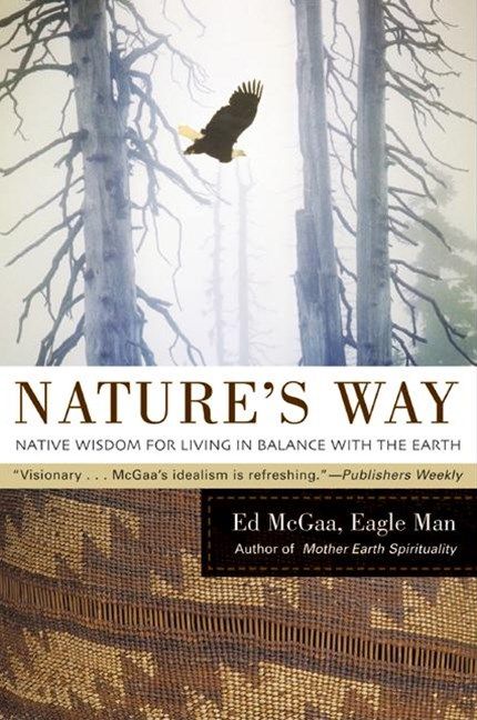Nature's Way: Native Wisdom For Living In Balance With The Earth