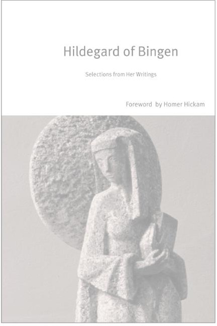 Hildegard Of Bingen: Selections From Her Writings