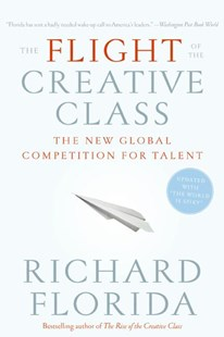 The Flight Of The Creative Class: The New Global Competition For Talent by Richard Florida (9780060756918) - PaperBack - Business & Finance