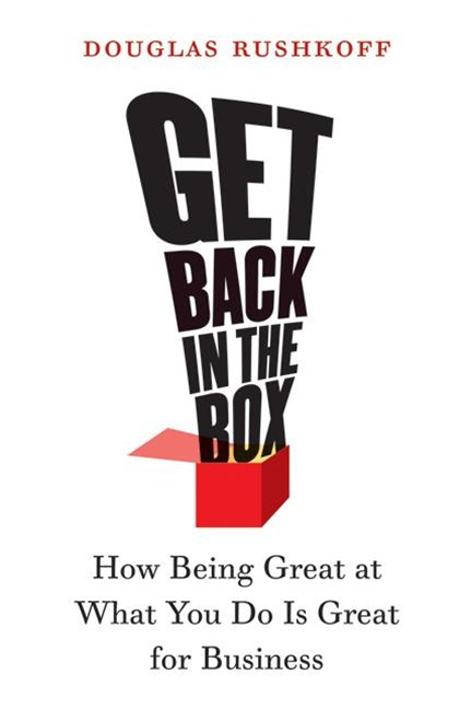 Get Back In The Box :Innovation From The Inside Out