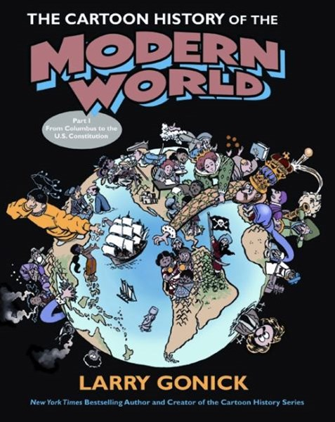 The Cartoon History Of The Modern World: From Columbus To The Constitution