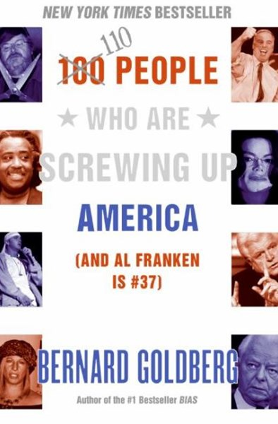 100 People Who Are Screwing Up America: And Al Franken Is Number 37