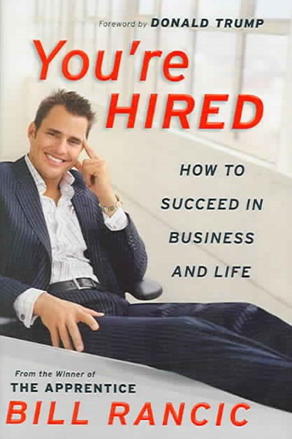 You're Hired: How To Succeed In Business & Life From The Winner Of The Apprentice