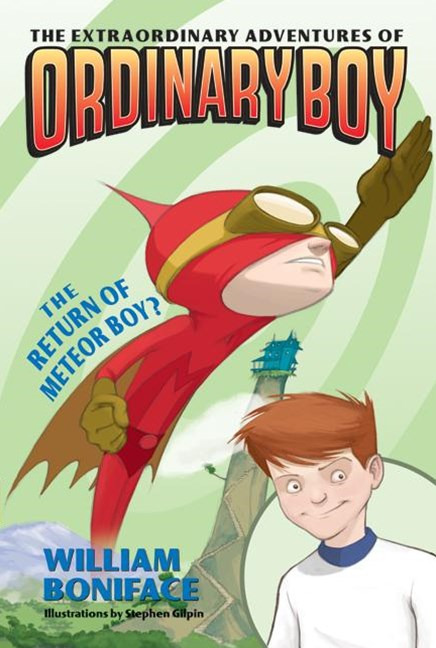 The Extraordinary Adventures of Ordinary Boy: Book 2: The Return of Meteor Boy
