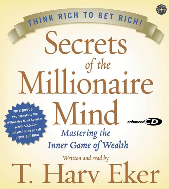Secrets Of The Millionaire Mind: Mastering The Inner Game Of Wealth Unabridged