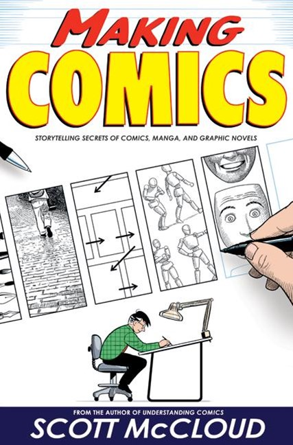 Making Comics: Storytelling Secrets Of Comics, Manga, And Graphic Novels