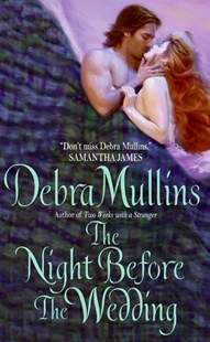 The Night Before The Wedding by Debra Mullins (9780060799311) - PaperBack - Romance Historical Romance