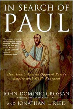 In Search Of Paul: How Jesus
