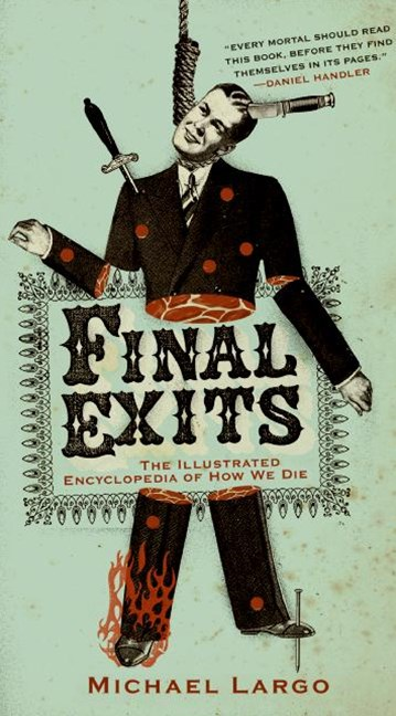 Final Exits: The Illustrated Encyclopedia Of How We Die