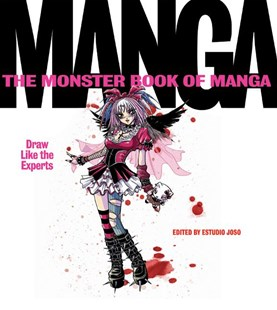The Monster Book Of Manga: Draw Like The Experts by Estudio Joso, Fernando Casaus (9780060829933) - PaperBack - Manga
