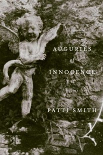 Auguries Of Innocence: Poems by Patti Smith, Patti Smith (9780060832674) - PaperBack - Poetry & Drama Poetry