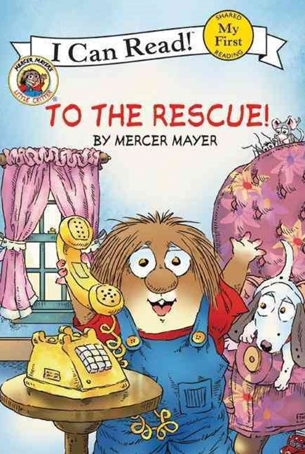 Little Critter: To the Rescue! (I Can Read! My First Shared Reading)