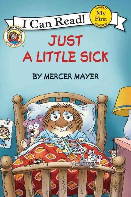 Little Critter: Just a Little Sick (I Can Read! My First Shared Reading)