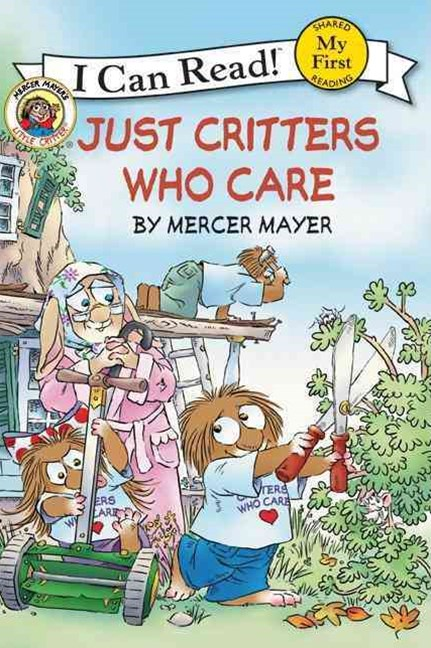 Little Critter: Just Critters Who Care (I Can Read! My First Shared