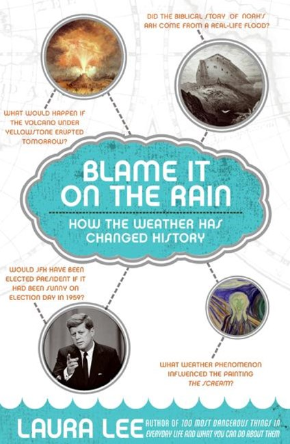 Blame It On The Rain: How The Weather Has Changed History And Shaped Culture
